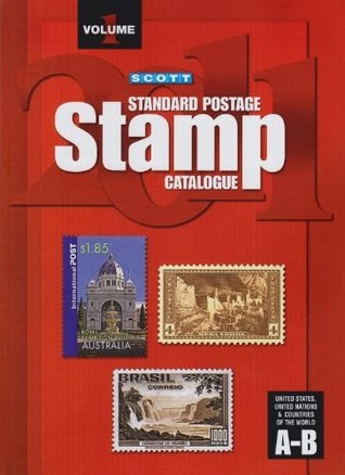 Scott Standard Postage Stamp Catalogue Volume 1: United States and Affiliated Terrotories-United Nations-Countries of the World A-B
