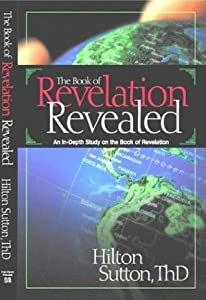 The Book of Revelation Revealed: An In-Depth Study on the Book of Revelation