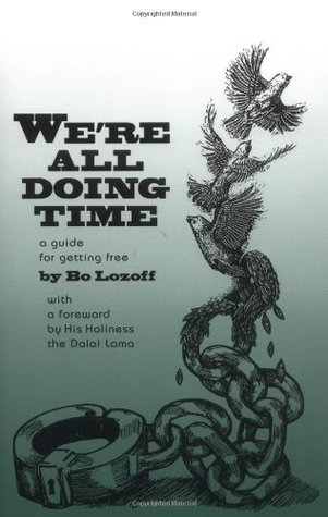 We're All Doing Time: A Guide to Getting Free