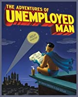 The Adventures of Unemployed Man