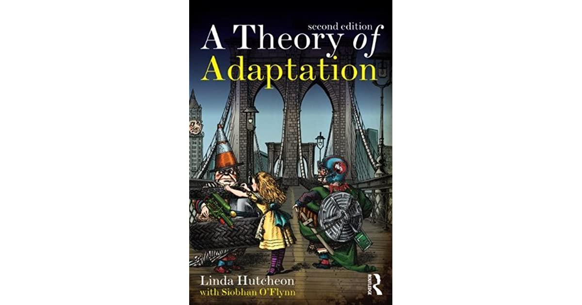 "linda hutcheons a theory of adaptation essay ""a discussion of linda hutcheon's theory of adaptation in relation to fletcher's the tamer tamed as an adaptation of shakespeare's the taming of the shrew"" ba thesis english language and culture, utrecht university."