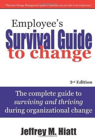 Employee's Survival Guide to Change: The Complete Guide to Surviving