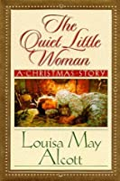 The Quiet Little Woman: A Christmas Story