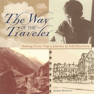 The DEL-Way of the Traveler by Joseph Dispenza