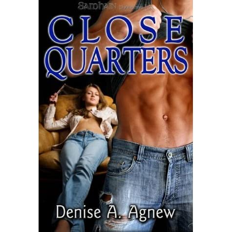 Close Quarters Hot Zone 4 By Denise A Agnew