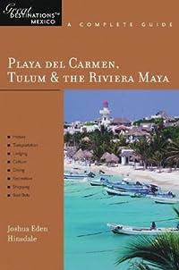 Playa del Carmen, Tulum & the Rivera: A Complete Guide