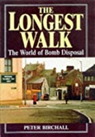 The Longest Walk: The World of Bomb Disposal