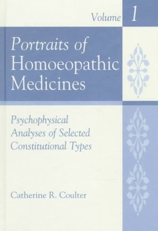 Portraits of Homoeopathic Medicines: Psychophysical Analyses of Selected Constitutional Types
