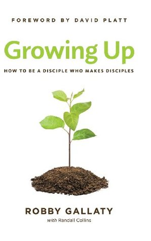 Growing Up by Robby Gallaty