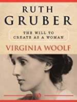 Virginia Woolf: The Will to Create as a Woman