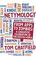 Netymology: From Apps to Zombies, A Linguistic Celebration of the Digital World