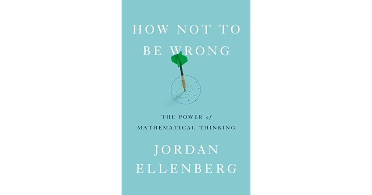 How not to be wrong the power of mathematical thinking by jordan how not to be wrong the power of mathematical thinking by jordan ellenberg fandeluxe Choice Image