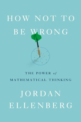 How Not to Be Wrong: The Power of Mathematical Thinking by Jordan