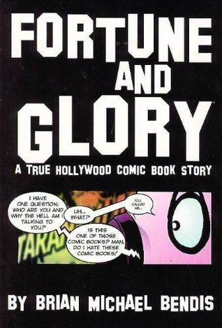 Fortune and Glory by Brian Michael Bendis