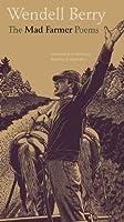 The Mad Farmer Poems