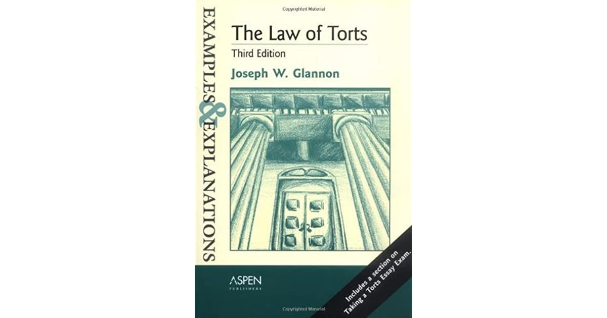 The Law of Torts: Examples & Explanations by Joseph W  Glannon