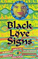 Black Love Signs - An Afrocentric guide to Sex, Love and Romance