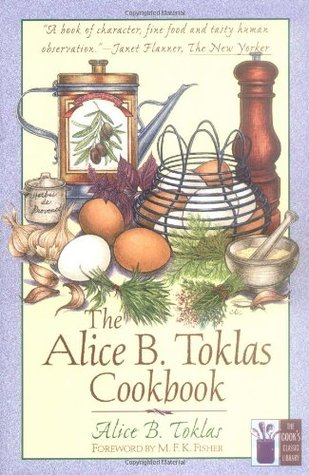 The Alice B  Toklas Cookbook by Alice B  Toklas