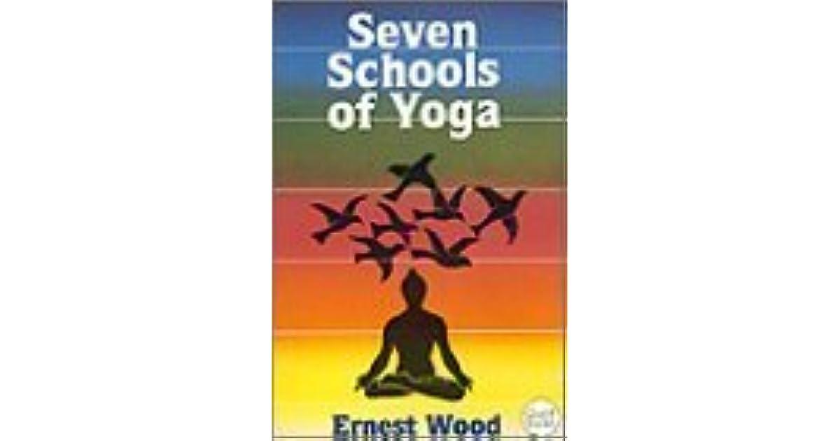Seven Schools Of Yoga By Ernest Egerton Wood