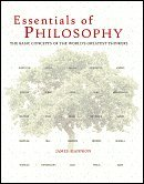 ESSENTIALS OF PHILOSOPHY: The Basic Concepts of the World's Greatest Thinkers