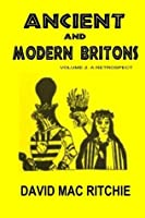Ancient And Modern Britons: A Retrospect Vol. II