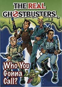 The Real Ghostbusters: Who You Gonna Call? (The Real Ghostbusters)