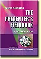 The Presenters Fieldbook: A Practical Guide