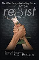 Resist (Songs of Submission, #6)