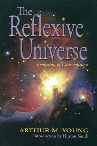 The Reflexive Universe: Evolution of Consciousness