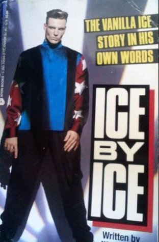 Ice by Ice by Vanilla Ice