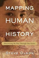 Mapping Human History: Discovering the Past Through Our Genes