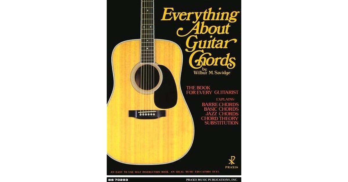Everything about Guitar Chords by Wilbur M. Savidge