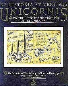 De Historia Et Veritate Unicornis/on the History and Truth of the Unicorn