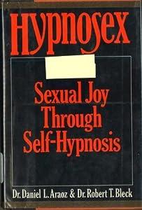 Hypnosex: Sexual Joy Through Self-Hypnosis
