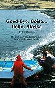 Good-Bye, Boise... Hello, Alaska