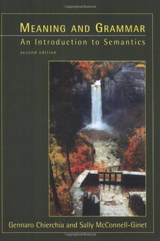 Meaning and Grammar, second edition: An Introduction to Semantics