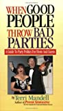 When Good People Throw Bad Parties: A Guide to Party Politics for Hosts and Guests