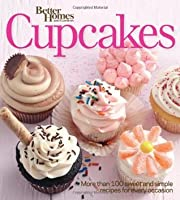 Better Homes and Gardens Cupcakes: More than 100 sweet and simple recipes for every occasion (Better Homes & Gardens Cooking)