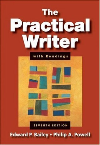 The Practical Writer with Readings by Edward P. Bailey