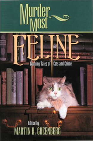 Murder Most Feline: Cunning Tales of Cats and Crime