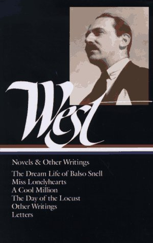 Novels and Other Writings : The Dream Life of Balso Snell / Miss Lonelyhearts / A Cool Million / The Day of the Locust / Letters