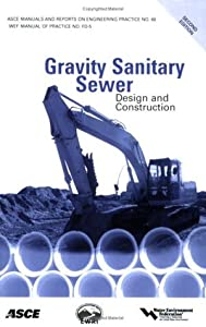 Gravity Sanitary Sewer Design and Construction (ASCE Manuals and Reports on Engineering Practice No. 60) (Asce Manuals and Reports on Engineering ... Manual and Reports on Engineering Practice)