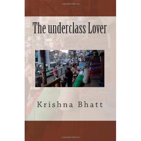 The Underclass Lover By K Bhatta