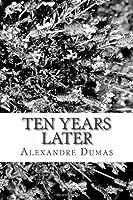 Ten Years Later (The D'Artagnan Romances, #3)