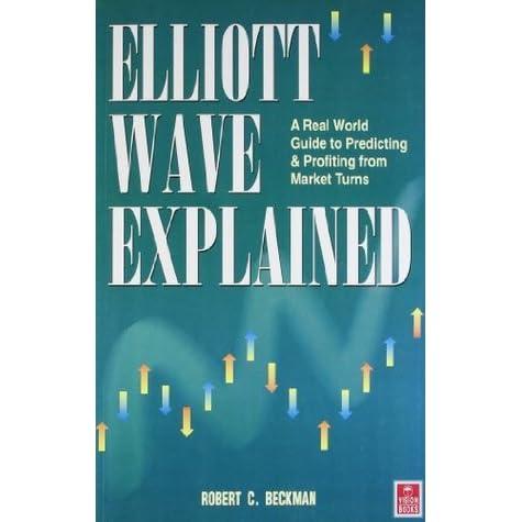 Elliott Wave Explained By Robert Beckman Pdf