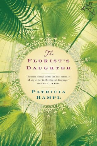 The Florist's Daughter by Patricia Hampl