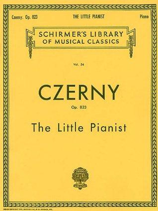 Little Pianist, Op. 823 (Complete): Schirmer Library of Classics Volume 54 Piano Solo