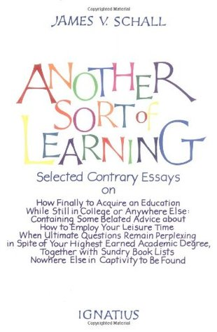 Another Sort of Learning by James V. Schall