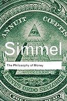 Philosophy of Money (Routledge Classics)
