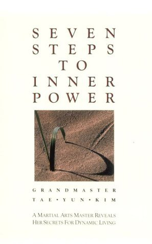 Seven Steps to Inner Power: A Martial Arts Master Reveals Her Secrets for Dynamic Living